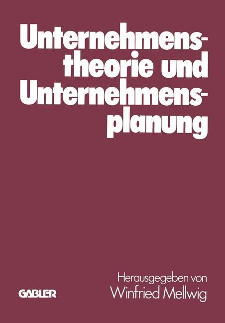 Abbildung von Mellwig / Baetge / Koch | Unternehmenstheorie und Unternehmensplanung | Softcover reprint of the original 1st ed. 1979 | 1979