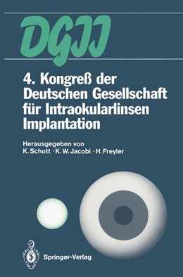 Abbildung von Schott / Jacobi / Freyler | 4. Kongreß der Deutschen Gesellschaft für Intraokularlinsen Implantation | 2011 | 6. bis 7. April 1990, Essen