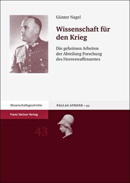 Abbildung von Nagel | Wissenschaft für den Krieg | 2012 | Die geheimen Arbeiten der Abte... | 43