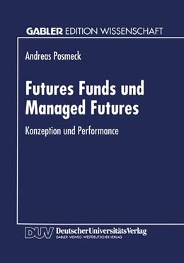 Abbildung von Posmeck | Futures Funds und Managed Futures | 1994 | Konzeption und Performance