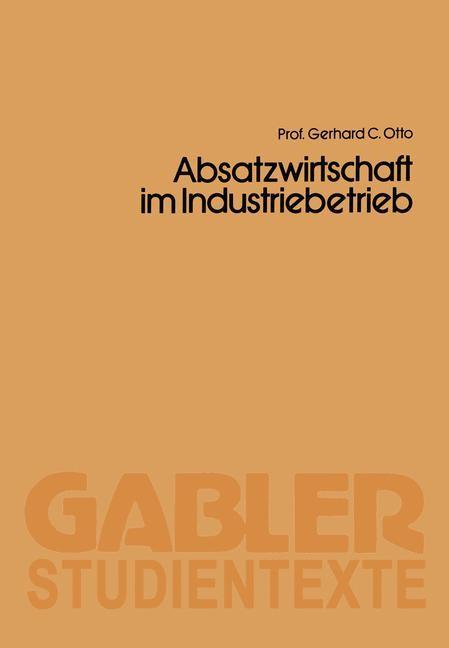 Absatzwirtschaft im Industriebetrieb   Gerhard C.   2. Aufl. 1987, 1987   Buch (Cover)