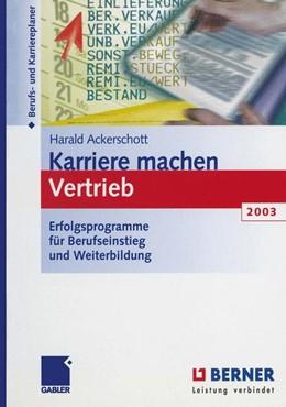 Abbildung von Ackerschott   Karriere machen Vertrieb 2003   2012   Erfolgsprogramme für Berufsein...