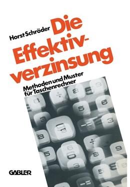 Abbildung von Schröder | Die Effektivverzinsung | 1978 | 1978 | Methoden und Muster für Tasche...