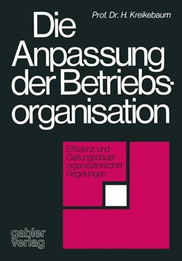 Abbildung von Kreikebaum | Die Anpassung der Betriebsorganisation | 1976 | 1975 | Effizienz und Geltungsdauer or...