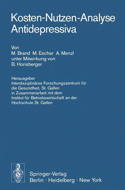 Kosten-Nutzen-Analyse Antidepressiva | Brand / Interdisziplinäres Forschungszentrum für die Gesundheit,St. Gallen in Zusammenarbeit mit dem Institut fürBetriebswirtschaft an der Hochschule St. Gallen / Escher, 1975 | Buch (Cover)
