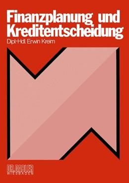 Abbildung von Kreim | Finanzplanung und Kreditentscheidung | 1977 | 1977