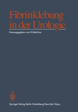 Abbildung von Melchior | Fibrinklebung in der Urologie | 1. Auflage | 1985 | beck-shop.de