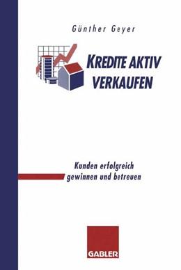 Abbildung von Kredite aktiv verkaufen | 2012 | Kunden erfolgreich gewinnen un...