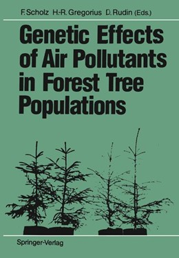 Abbildung von Scholz / Gregorius / Rudin | Genetic Effects of Air Pollutants in Forest Tree Populations | 2012 | Proceedings of the Joint Meeti...