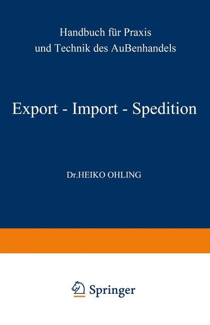 Export — Import — Spedition | Ohling | Softcover reprint of the original 7th ed. 1973, 1973 | Buch (Cover)
