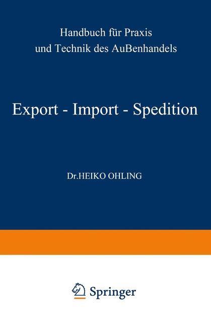 Abbildung von Ohling | Export — Import — Spedition | Softcover reprint of the original 7th ed. 1973 | 1973