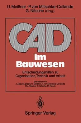 Abbildung von Meißner / Mitschke-Collande / Nitsche | CAD im Bauwesen | 1992 | Entscheidungshilfen zu Organis...
