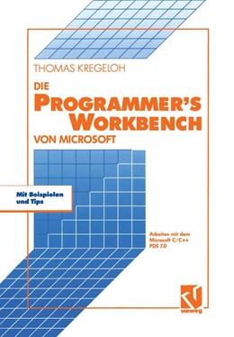 Abbildung von Kregeloh | Die Microsoft Programmer's Workbench | 1992 | Arbeiten mit dem Microsoft C/C...