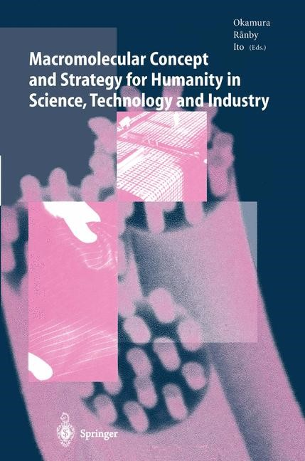 Macromolecular Concept and Strategy for Humanity in Science, Technology and Industry | Okamura / Ranby / Ito, 2011 | Buch (Cover)