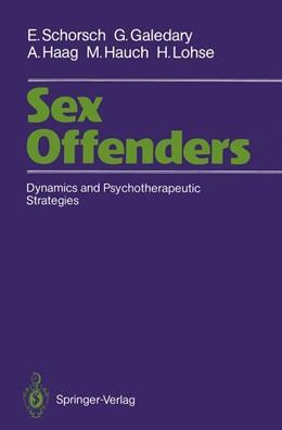 Abbildung von Schorsch / Galedary / Haag | Sex Offenders | 1990 | Dynamics and Psychotherapeutic...
