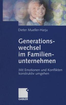 Abbildung von Mueller-Harju | Generationswechsel im Familienunternehmen | 2012 | Mit Emotionen und Konflikten k...