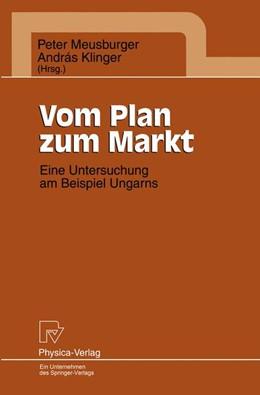 Abbildung von Meusburger / Klinger | Vom Plan zum Markt | 1995 | Eine Untersuchung am Beispiel ...