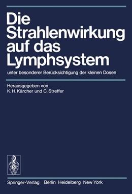 Abbildung von Kärcher / Streffer | Die Strahlenwirkung auf das Lymphsystem | 1974 | unter besonderer Berücksichtig...