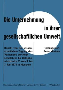 Abbildung von Mertens | Die Unternehmung in ihrer gesellschaftlichen Umwelt | 1975 | 1975 | Bericht von der wissenschaftli...