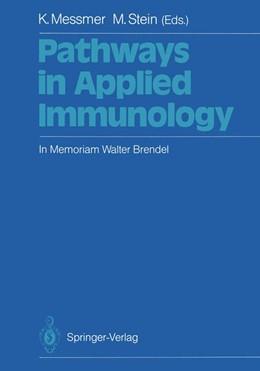 Abbildung von Messmer / Stein   Pathways in Applied Immunology   2011   In Memoriam Walter Brendel