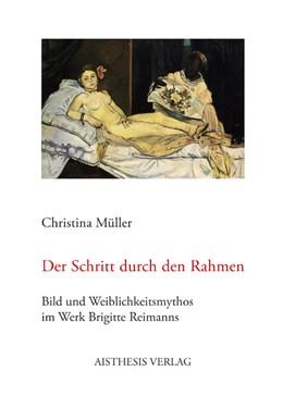 Abbildung von Müller | Der Schritt durch den Rahmen | 1., Auflage | 2012 | Bild und Weiblichkeitsmythos i...