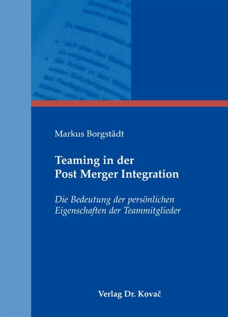 Abbildung von Borgstädt   Teaming in der Post Merger Integration   1. Auflage 2012   2012