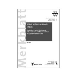 Abbildung von Merkblatt Fliesen und Platten aus Keramik, Naturwerkstein und Betonwerkstein auf Gussasphaltestrich (AS) | 2007