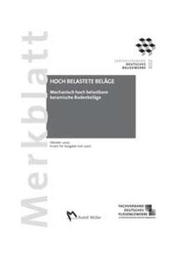 Abbildung von Merkblatt Mechanisch hoch belastbare keramische Bodenbeläge   aktualisierter Nachdruck   2012
