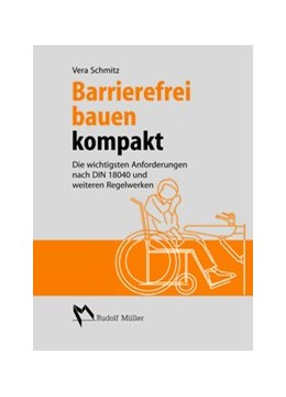 Abbildung von Schmitz   Barrierefrei bauen kompakt   2013   Die wichtigsten Anforderungen ...
