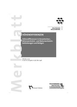 Abbildung von Merkblatt Höhendifferenzen in keramischen, Betonwerkstein- und Naturwerksteinbekleidungen und Belägen | 1., aktualisierter Nachdruck | 2012