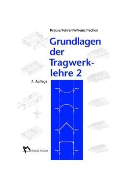 Abbildung von Krauss / Führer / Techen | Grundlagen der Tragwerklehre, Band 2 | 7., überarbeitete und erweiterte Auflage | 2011