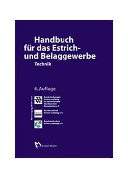 Abbildung von Handbuch für das Estrich- und Belaggewerbe | 4., aktualisierte und erweiterte Auflage 2010 | 2010 | Technik