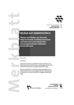 Abbildung von Merkblatt Fliesen und Platten aus Keramik, Naturwerkstein und Betonwerkstein auf beheizten und unbeheizten zementgebundenen Fußbodenkonstruktionen | veränd. Aufl. | 2007