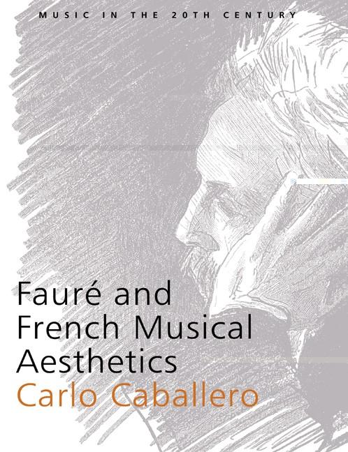 Abbildung von Caballero | Fauré and French Musical Aesthetics | 2004