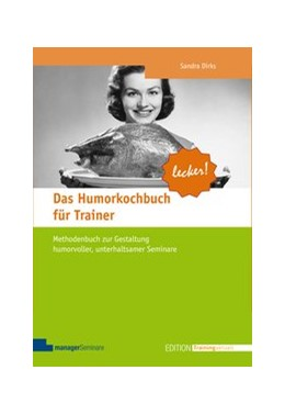 Abbildung von Dirks   Das Humorkochbuch für Trainer   1. Auflage 2013   2013   Methodenbuch zur Gestaltung hu...