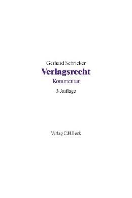Abbildung von Schricker | Verlagsrecht | 3., neubearbeitete Auflage | 2001 | Kommentar zum Gesetz über das ...