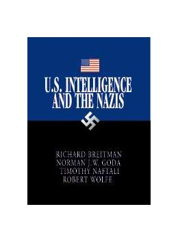 Abbildung von Breitman / Goda / Naftali | U.S. Intelligence and the Nazis | 2005