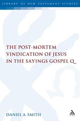 Abbildung von Smith | POST-MORTEM VINDICATION OF JESUS IN THE SAYINGS GOSPEL Q | 2007 | No: 328