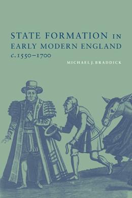 Abbildung von Braddick | State Formation in Early Modern England, c. 1550-1700 | 2000