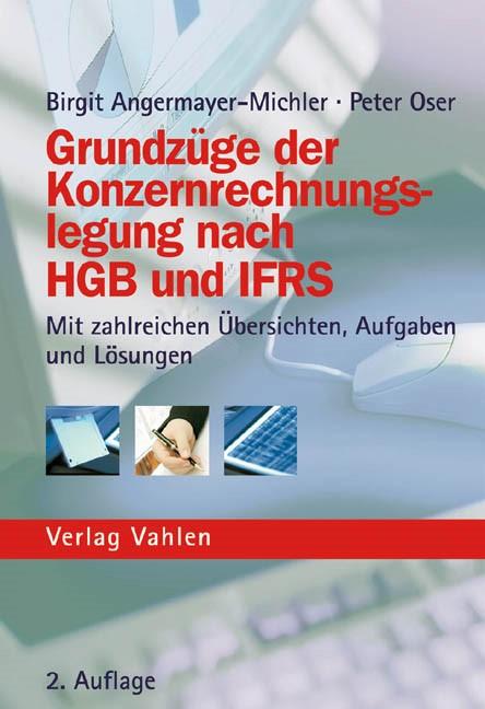 Grundzüge der Konzernrechnungslegung nach HGB und IFRS | Angermayer-Michler / Oser | 2., völlig neu bearbeitete und erweiterte Auflage, 2005 | Buch (Cover)