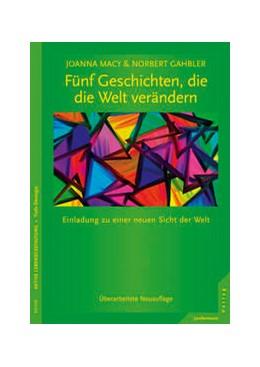 Abbildung von Macy / Gahbler | Fünf Geschichten, die die Welt verändern | 1. Auflage | 2013 | beck-shop.de