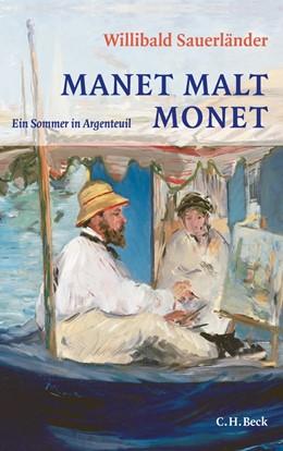 Abbildung von Sauerländer, Willibald | Manet malt Monet | 2013 | Ein Sommer in Argenteuil