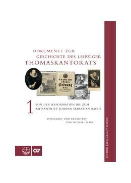 Abbildung von Maul | Dokumente zur Geschichte des Leipziger Thomaskantorats | 2020 | Band I: Von der Reformation bi...