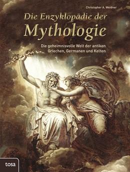 Abbildung von Weidner | Die Enzyklopädie der Mythologie | 2013 | Die geheimnisvolle Welt der an...