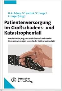 Patientenversorgung im Großschadens- und Katastrophenfall | Adams / Krettek / Lange / Unger (Hrsg.), 2013 | Buch (Cover)