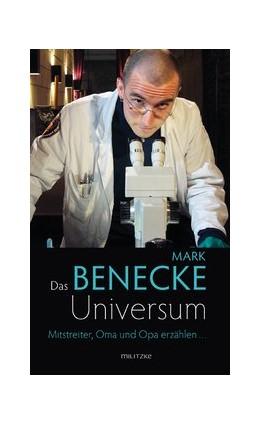 Abbildung von Benecke   Das Benecke-Universum   2011   Mitstreiter, Oma und Opa erzäh...