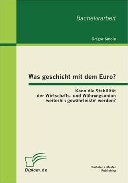 Abbildung von Smole | Was geschieht mit dem Euro? | 2012 | Kann die Stabilität der Wirtsc...