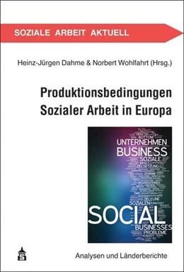 Abbildung von Dahme / Wohlfahrt | Produktionsbedingungen Sozialer Arbeit in Europa | 2012 | Analysen und Länderberichte | 19