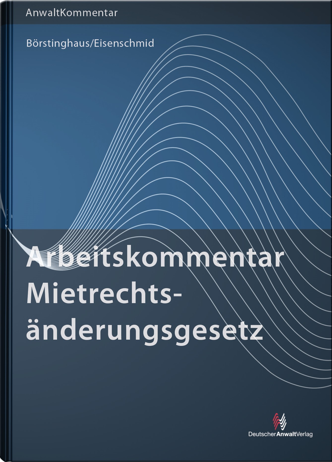 ArbeitsKommentar Mietrechtsänderungsgesetz | Börstinghaus / Eisenschmid, 2013 | Buch (Cover)