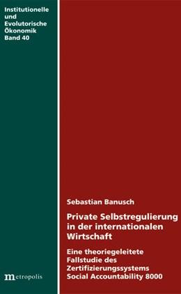 Abbildung von Banusch | Private Selbstregulierung in der internationalen Wirtschaft | 1. Auflage | 2012 | beck-shop.de
